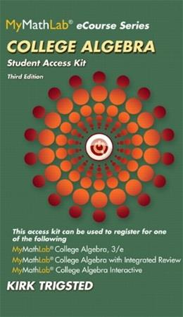 MyMathLab for College Algebra, by Trigsted, 3rd Edition, Access Code Only 3 PKG 9780321923745