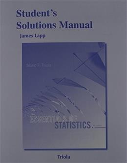 Essentials of Statistics, by Triola, 5th Edition, Solutions Manual 9780321924667