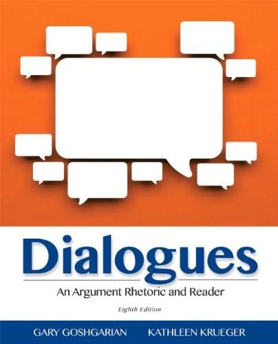 Dialogues: An Argument Rhetoric and Reader (8th Edition) 9780321925534