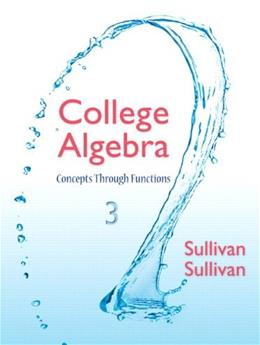 College Algebra: Concepts Through Functions (3rd Edition) 9780321925749