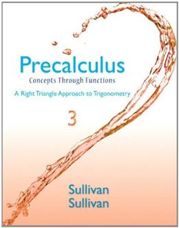 Precalculus: Concepts Through Functions, A Right Triangle Approach to Trigonometry, by Sullivan, 3rd Edition 3 PKG 9780321925985