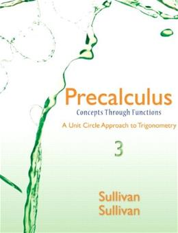 Precalculus: Concepts Through Functions, A Unit Circle Approach to Trigonometry, by Sullivan, 3rd Edition 3 PKG 9780321926036