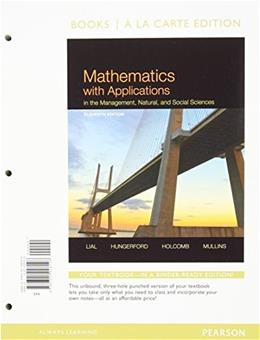 Mathematics with Applications In the Management, Natural, and Social Sciences, by Lial, 11th Edition 9780321926128