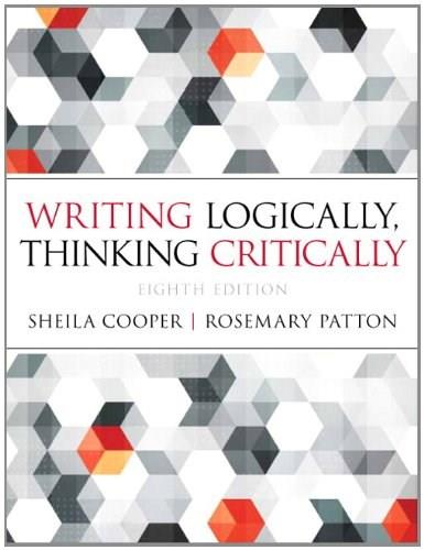 Writing Logically Thinking Critically (8th Edition) 9780321926524