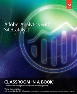 Adobe Analytics with SiteCatalyst Classroom in a Book, by Adobe Creative Team 9780321926937