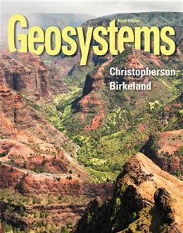 Geosystems: An Introduction to Physical Geography (9th Edition) 9780321926982