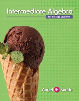 Intermediate Algebra For College Students, by Angel, 9th Edition 9780321927354