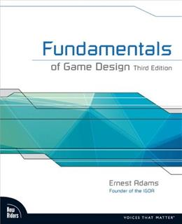 Fundamentals of Game Design, by Adams, 3rd Edition 3 PKG 9780321929679