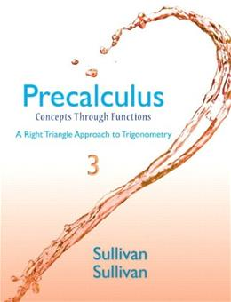 Precalculus: Concepts Through Functions, A Right Triangle Approach to Trigonometry (3rd Edition) 9780321931054
