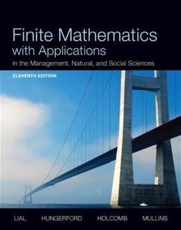 Finite Mathematics with Applications In the Management, Natural, and Social Sciences, by Lial, 11th Edition 9780321931061