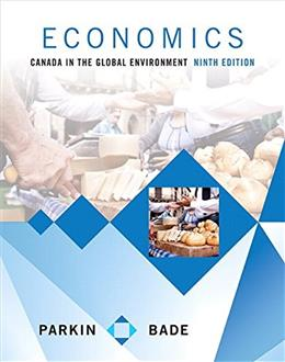 Economics: Canada in the Global Environment, by Parkin, 9th Edition 9780321931191