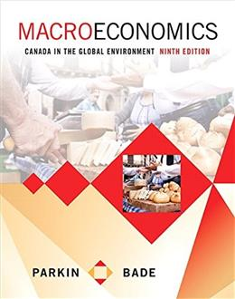 Macroeconomics: Canada in the Global Environment, by Parkin, 9th CANADIAN Edition 9780321931207