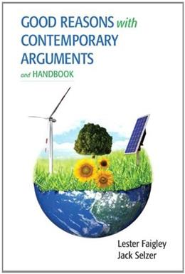 Good Reasons with Contemporary Arguments and Handbook, by Faigley PKG 9780321931474