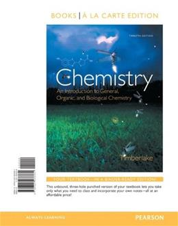 Chemistry: An Introduction to General, Organic, and Biological Chemistry, Books a la Carte Edition (12th Edition) 9780321933331