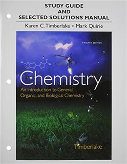 Study Guide and Selected Solutions Manual for Chemistry: An Introduction to General, Organic, and Biological Chemistry 12 9780321933461