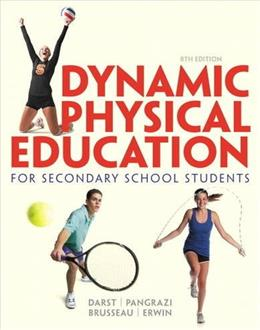 Dynamic Physical Education for Secondary School Students, by Darst, 8th Edition 9780321934932