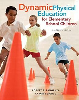 Dynamic Physical Education for Elementary School Children (18th Edition) 9780321934956