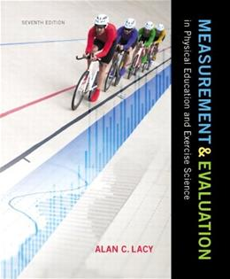 Measurement and Evaluation in Physical Education and Exercise Science (7th Edition) 9780321935168