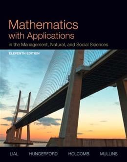 Mathematics with Applications In the Management, Natural, and Social Sciences, by Lial, 11th Edition 11 PKG 9780321935441