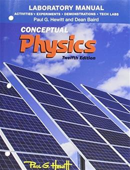 Activities, Experiments, Demonstrations and Tech Labs for Conceptual Physics, by Hewitt, 12th Edition, Lab Manual 9780321940056