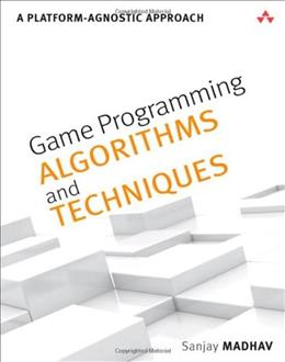 Game Programming Algorithms and Techniques: A Platform-Agnostic Approach, by Madhav 9780321940155