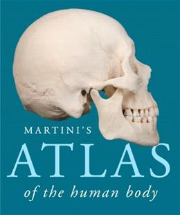 Martinis Atlas of the Human Body, by Martini, 10th Edition 9780321940728