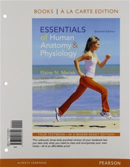 Essentials of Human Anatomy and Physiology, by Marieb, 11th Books a la Carte Edition 9780321943620