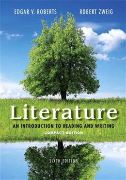 Literature: An Introduction to Reading and Writing, Compact Edition (6th Edition) 9780321944788