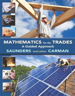 Mathematics for the Trades: A Guided Approach, by Carman, 10th Edition 10 PKG 9780321945297