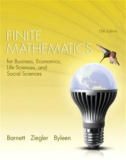 Finite Mathematics for Business, Economics, Life Sciences, and Social Sciences, by Barnett, 13th Edition 9780321945525