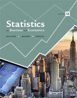 Statistics for Business and Economics, by McClave, 12th Edition 12 PKG 9780321946584