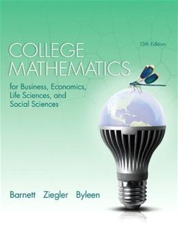College Mathematics for Business Economics, Life Sciences and Social Sciences Plus NEW MyLab Math with Pearson eText -- Access Card Package (13th ... Math & Applied Calculus Series, 13th Edition) 13 PKG 9780321947611