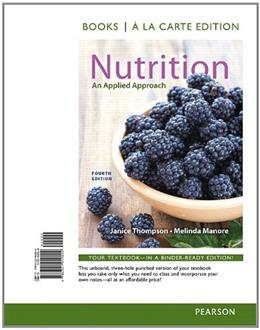 Nutrition: An Applied Approach, by Thompson, 4th Books a la Carte Edition 9780321949042