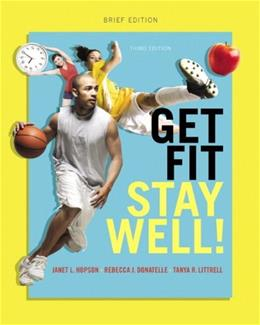 Get Fit, Stay Well! Brief Edition (3rd Edition) 9780321949172