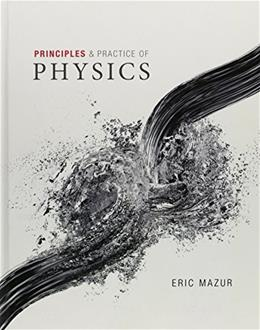 Principles and Practice of Physics, by Mazur 9780321949202