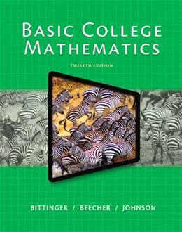Basic College Mathematics Plus NEW MyLab Math with Pearson eText -Access Card Package (12th Edition) (Bittinger Developmental Mathematics Worktext Series) 12 PKG 9780321951717