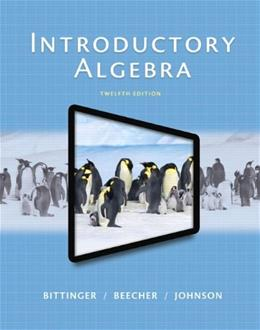 Introductory Algebra, by Bittinger, 12th Edition 12 PKG 9780321951724