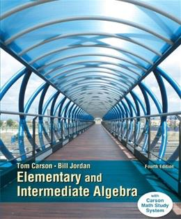 Elementary and Intermediate Algebra, by Carson, 4th Edition 4 PKG 9780321951922