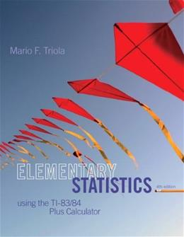 Elementary Statistics Using the TI-83/84 Plus Calculator (4th Edition) 4 w/CD 9780321952936
