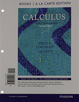 Calculus: Early Transcendentals, by Briggs, 2nd Books a la Carte Edition 9780321954428
