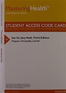 Get Fit, Stay Well!, by Hopson, 3rd Edition, MasterintHealth with Pearson eText Access Code Only 3 PKG 9780321957399