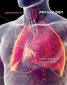 Experiments in Physiology, by Woodman, 11th Edition, Lab Manual 9780321957733