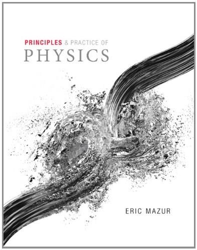 Principles and Practice of Physics, by Mazur, 2 BOOK SET PKG 9780321961594
