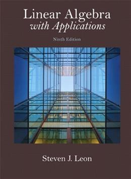 Linear Algebra with Applications (9th Edition) (Featured Titles for Linear Algebra (Introductory)) 9780321962218