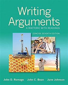 Writing Arguments: A Rhetoric with Readings, by Ramage, 7th Concise Edition 9780321964281