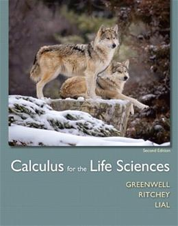 Calculus for the Life Sciences, by Greenwell, 2nd Edition 2 PKG 9780321964380
