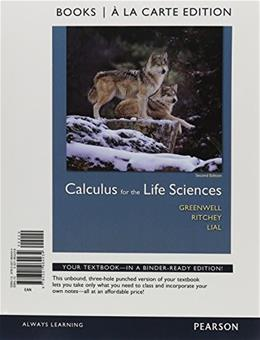 Calculus for the Life Sciences, by Greenwell, 2nd Books a la Carte Edition 9780321964434