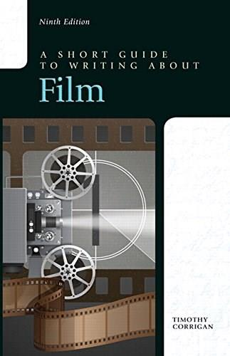 A Short Guide to Writing about Film (9th Edition) 9780321965240