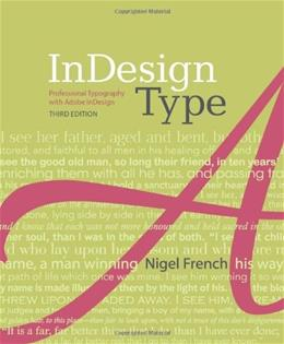 InDesign Type: Professional Typography with Adobe InDesign, by French, 3rd Edition 9780321966957