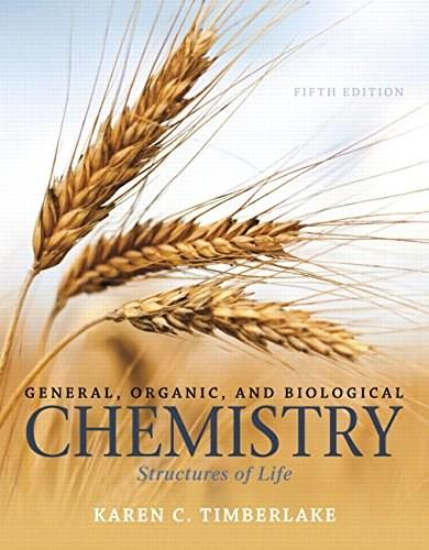 General, Organic, and Biological Chemistry: Structures of Life (5th Edition) 9780321967466